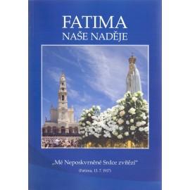 Fatima - naše naděje + Té Paní jež zem naši navštěvuje