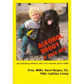 Alkohol, drogy a vaše děti - Karel Nešpor, Ladislav Csémy
