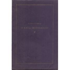 O Králi mučedníkův - Xaver Dvořák