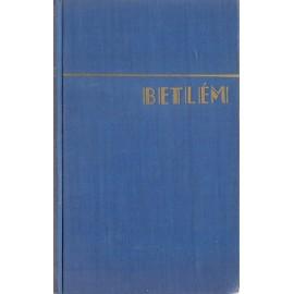 Betlem II. díl - Frederick William Faber