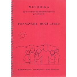 Poznáváme Boží lásku - Jarmila Plačková, Eva Muroňová, Hana Baráňková (Metodika)