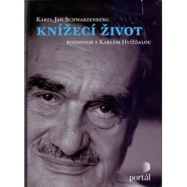 Knížecí život - Karel Jan Schwarzenberg, Karel Hvížďala