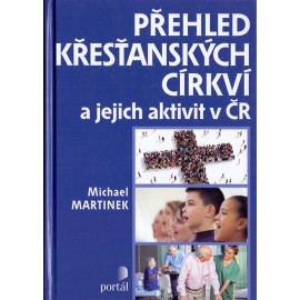 Přehled křesťanských církví a jejich aktivit v ČR - Michael Martinek