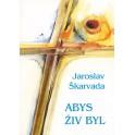 Abys živ byl - Jaroslav Škarvada