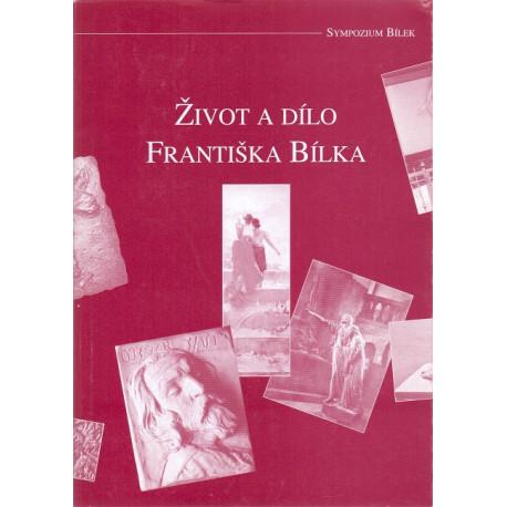 Život a dílo Františka Bílka