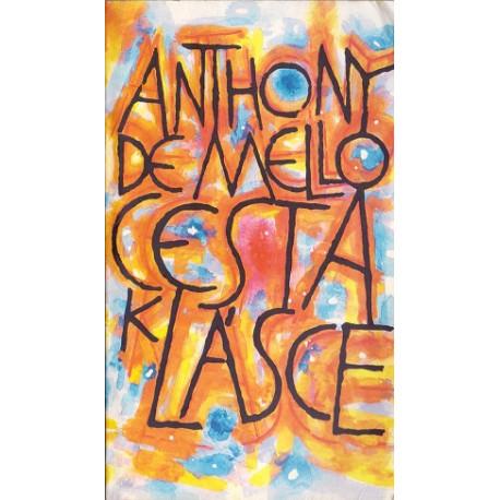 Cesta k lásce - Anthony de Mello (1996)