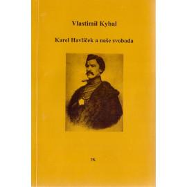 Karel Havlíček a naše svoboda - Vlastimil Kybal