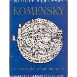 Komenský ve své době a budoucnosti - Rudolf Stránský