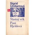 Šťastný věk / Paní Hjeldová - Sigrid Undsetová