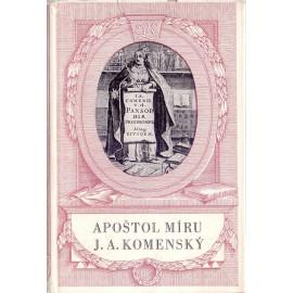 Apoštol míru J. A. Komenský - Radovan Krátký, Václav Stejskal (ed.)