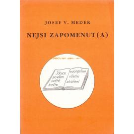Nejsi zapomenut (a) - Josef V. Medek