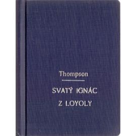Svatý Ignác z Loyoly - Francis Thompson