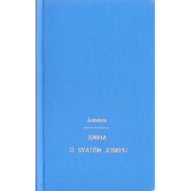 Kniha o svatém Josefu - Francis Jammes