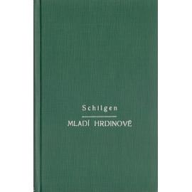 Mladí hrdinové - Hardy Schilgen S.J.