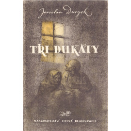 Tři dukáty - Jaroslav Durych