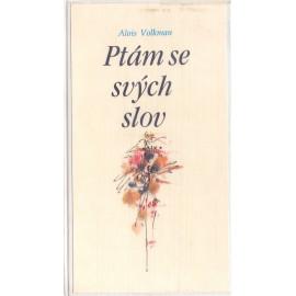 Ptám se svých slov - Alois Volkman