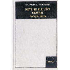Když se zlé věci stávají dobrým lidem - Harold S. Kushner (2000)