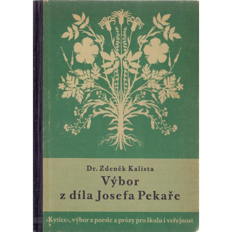 Výbor z díla Josefa Pekaře - Dr. Zdeněk Kalista