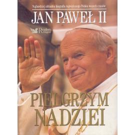 Pielgrzym Nadziei Jan Pawel II