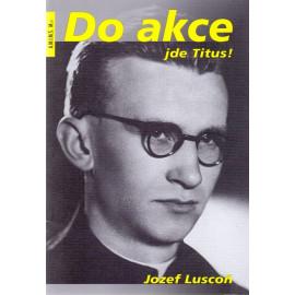 Do akce jde Titus! Jozef Luscoň
