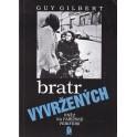 Bratr vyvržených - Guy Gilbert