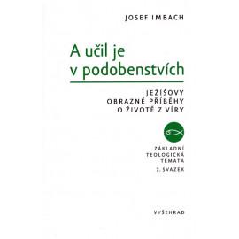 A učil je v podobenstvích - Josef Imbach