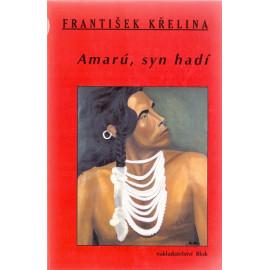 Amarú, syn hadí - František Křelina (brož.)