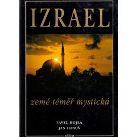 Izrael, země téměř mystická  - Pavel Hojka, Jan Hanuš