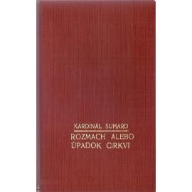 Rozmach alebo úpadok cirkvi - Kardinál Suhard