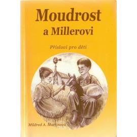 Moudrost a Millerovi - Mildred A. Martinová