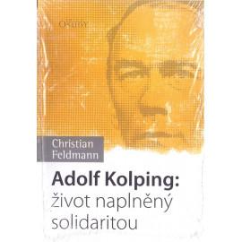 Adolf Kolping: život naplněný solidaritou - Christian Feldmann