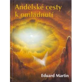 Andělské cesty k omládnutí - Eduard Martin