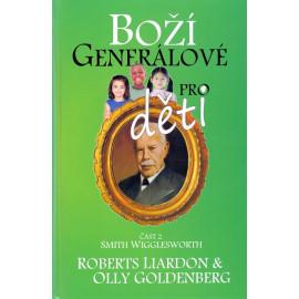 Boží generálové pro děti Smith Wigglesworth - Roberts Liardon, Olly Goldenberg