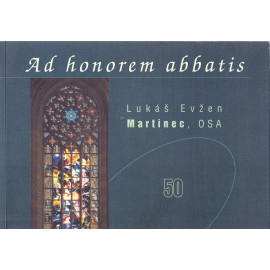 Ad honorem abbatis - Lukáš Evžen Martinec, OSA