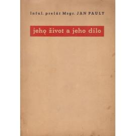 Inful. prelát Msgr. Jan Pauly - jeho život a jeho dílo