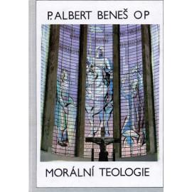 Morální teologie - Albert Josef Beneš OP (váz.)