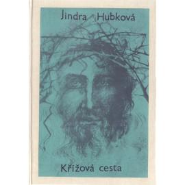 Křížová cesta - Jindra Hubková, Karel Makonj (váz.)