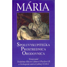 Mária - spoluvykupiteľka, prostrednica, orodovnica