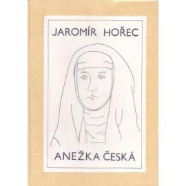 Anežka Česká - Jaromír Hořec (váz.)