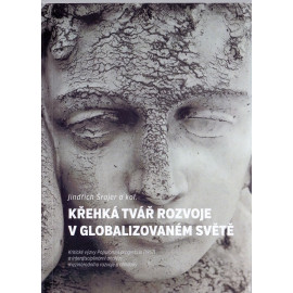 Křehká tvář rozvoje v globalizovaném světě - Jindřich Šrajer a kol.