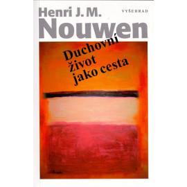 Duchovní život jako cesta - Henti J. M. Nouwen