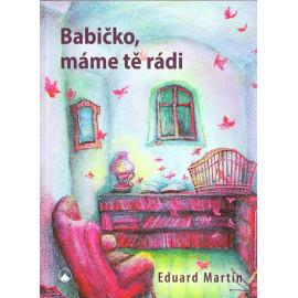 Babičko, máme tě rádi - Eduard Martin