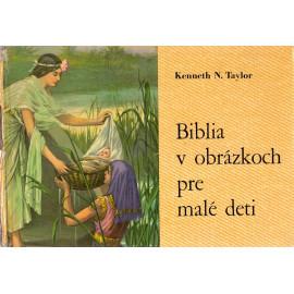 Biblia v obrázkoch pre malé deti - Kenneth N. Taylor