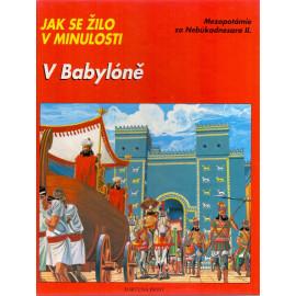 Jak se žilo v minulosti - V Babyloně -Jean - Marie Ruffeiux