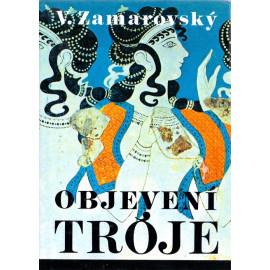 Objevení Tróje - Vojtěch Zamarovský