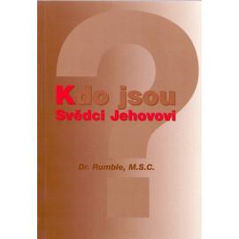 Kdo jsou svědci Jehovovi?  Dr. Rumble M.S.C.