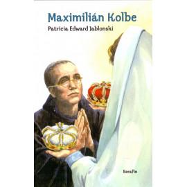 Maxmilián Kolbe - Patricia Edward Jablonski