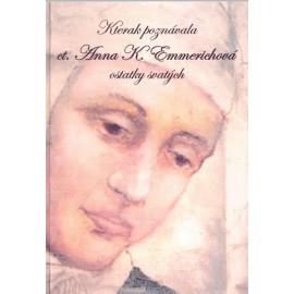 Kterak poznávala ct. Anna Kateřina Emmerichová ostatky svatých (2012)