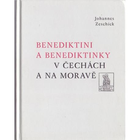 Benediktini a benediktinky v Čechách a na Moravě - Johannes Zeschick