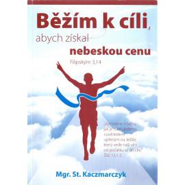 Běžím k cíli, abych získal nebeskou cenu - Mgr. St. Kaczmarczyk
